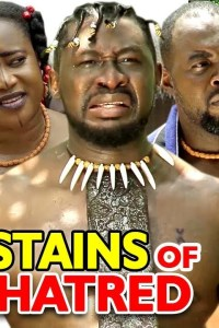 STAINS OF HATRED SEASON 1 – Nollywood Movie 2020