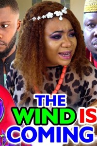 THE WIND IS COMING SEASON 2 – Nollywood Movie 2020
