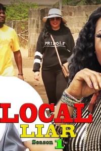LOCAL LIAR SEASON 1 – Nollywood Movie 2020