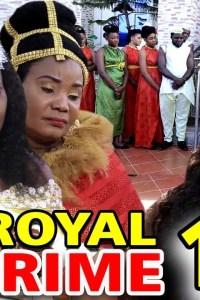 ROYAL CRIME SEASON 1 – Nollywood Movie 2020