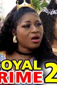 ROYAL CRIME SEASON 2 – Nollywood Movie 2020