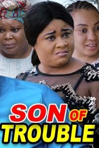 SON OF TROUBLE SEASON 6 – Nollywood Movie 2020