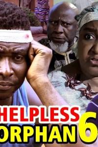 THE HELPLESS ORPHAN SEASON 6 – Nollywood Movie 2020