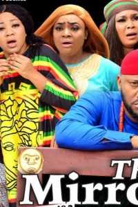 THE MIRROR SEASON 1 – Nollywood Movie 2020