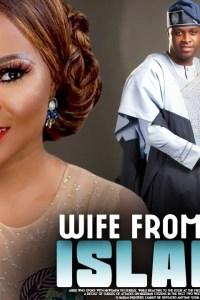 WIFE FROM ISLAND – Yoruba Movie 2020 [MP4 HD DOWNLOAD]