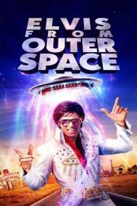 Elvis from Outer Space (2020) Full Movie