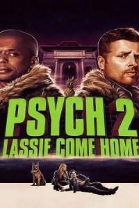 Psych 2: Lassie Come Home (2020) Full Movie