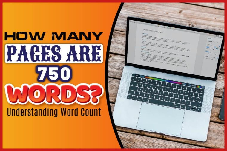 how-many-pages-are-750-words-understanding-word-count How Many Pages Are 750 Words? Understanding Word Count