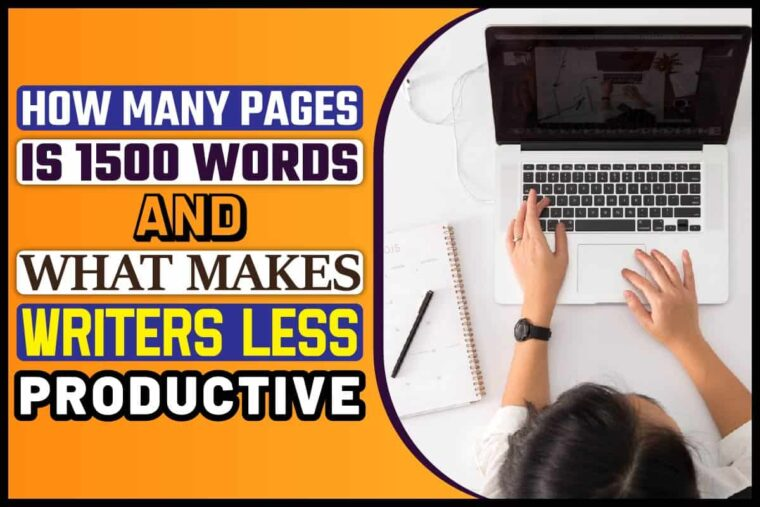 how-many-pages-is-1500-words-and-what-makes-writers-less-productive How Many Pages Is 1500 Words And What Makes Writers Less Productive