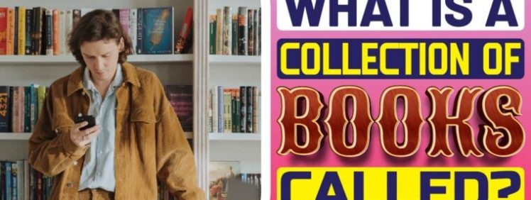 What Is A Collection Of Books Called?