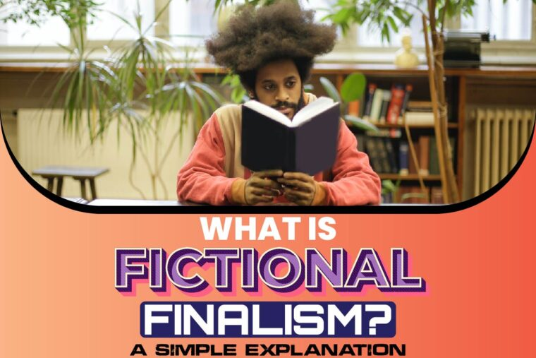 what-is-fictional-finalism-a-simple-explanation What Is Fictional Finalism: A Simple Explanation