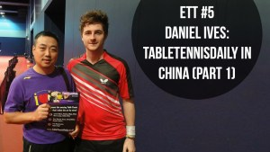 Daniel Ives - TableTennisDaily in China