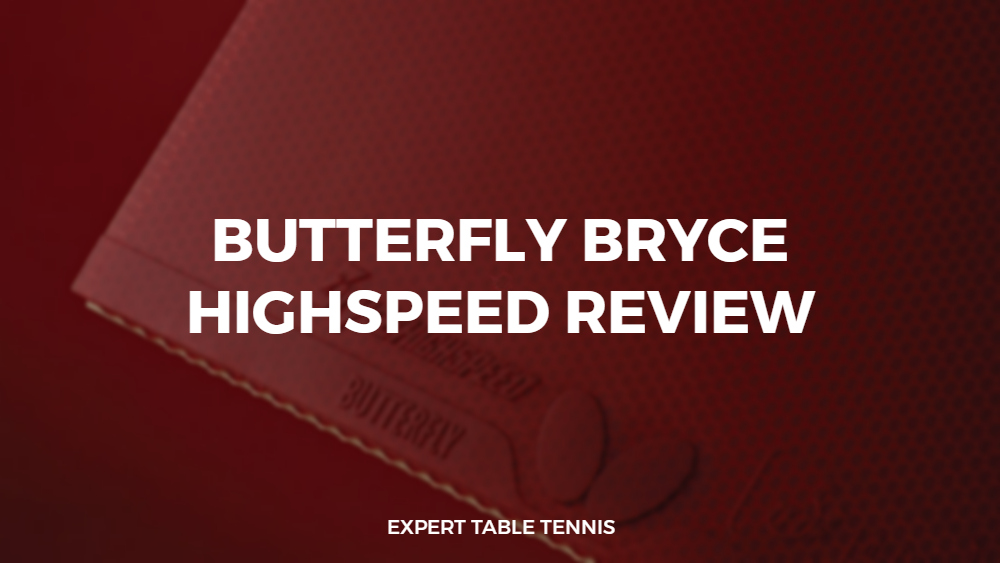 butterfly bryce highspeed rubber review