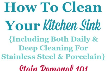 How To Clean Kitchen Sinks  Hints And Tips Tips and instructions for how to clean your kitchen sink daily  and also  for deep