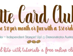 subscribe to the Latte Card Club and receive 2 cards kits & free class from Leonie Schroder Independent Stampin' Up! Demonstrator Australia