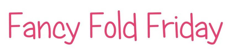 Fancy Fold Friday