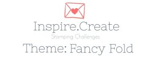 Inspire.Create.Challenges Theme Challenge Fancy Fold Cards