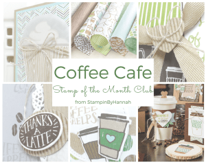 Stamp of the Month Club Coffee Cafe Card Class with StampinByHannah using Stampin' Up! products