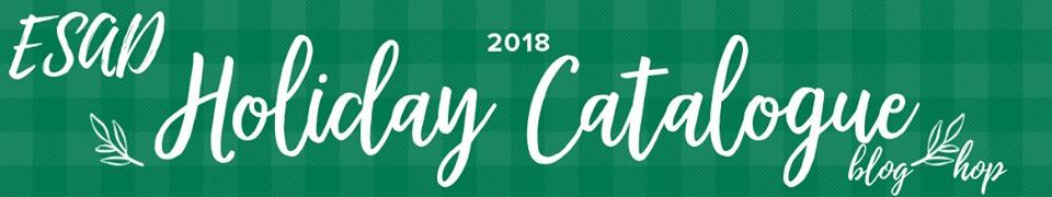 ESAD 2018 Holiday Catalogue Blog Hop