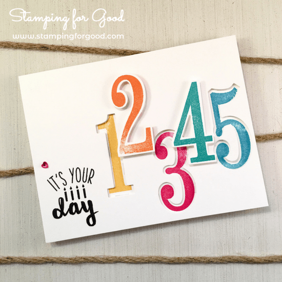 Stamping for Good Stampin Up Card Idea Number of Years Stamp and Die
