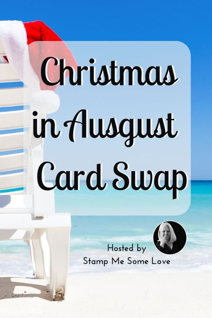 Christmas In August Poster.Christmas In August Card Swap Stamp Me Some Love