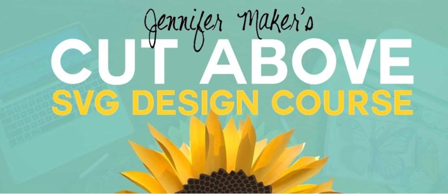 Get the Cut Above SVG Design Course