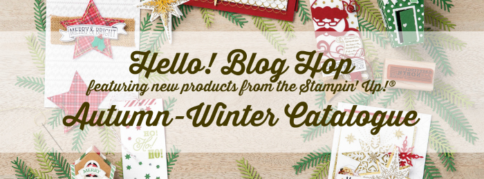 hello-blog-hop-featuring-new-products-fromthe-stampin-up-autumn-winter-catalogue