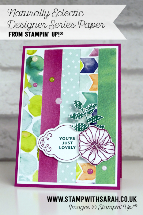 Naturally Eclectic Designer Series Paper by Stampin' Up! from Sarah Berry Stampin' Up! Demonstrator