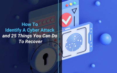 How To Identify A Cyber Attack and 25 Things You Can Do To Recover