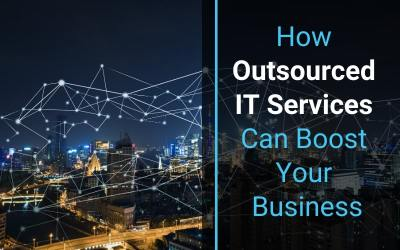 How Outsourced IT Services Can Boost Your Business
