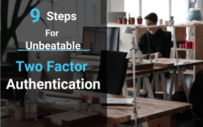 9 Steps For Unbeatable Two Factor Authentication