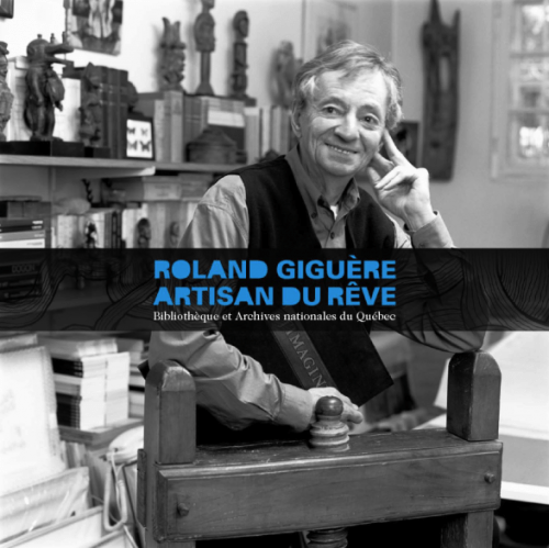 L'affiche de l'exposition consacrée à Roland Giguère, présentée du 1er décembre 2009 au 1er mai 2010 à la Grande Bibliothèque
