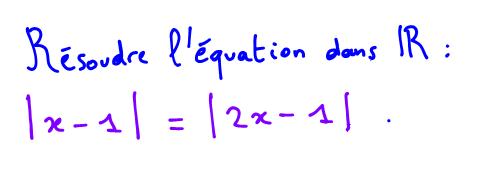 1ère S Résoudre une équation avec une valeur absolue des 2 côtés