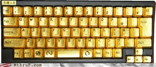 I gave it the Midas touch but it's a bit to type on...