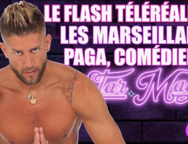 Le Flash Télé-réalité : Les Marseillais, Paga comédien ?