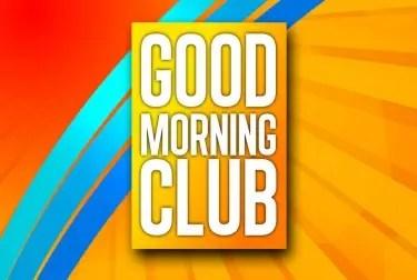 Good Morning Club