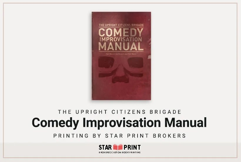 The Upright Citizens Brigade Comedy Improvisation Manual.
