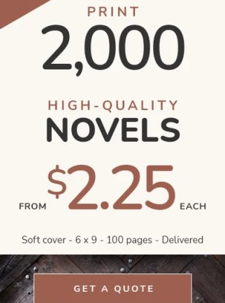 Novel Printing Prices — 2,000 soft cover books from $2.25 each — Delivered to your door!