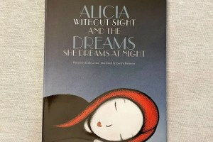 Alicia Without Sight and the Dreams She Dreams at Night.