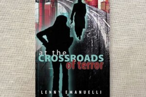 At the Crossroads of Terror - a Novel by Lenny Emanuelli.