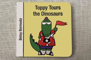 Toppy Tours the Dinosaurs by Betsy Bermuda.