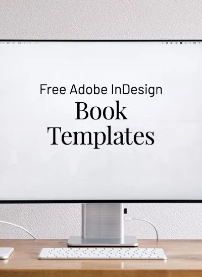 Free Book Templates for InDesign, or use our Professional Custom Book Design Services.
