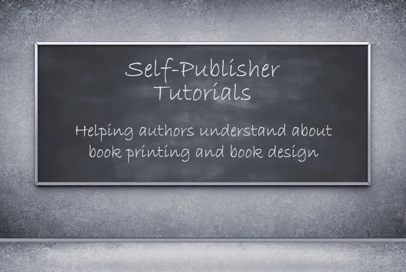Self publisher tutorials.