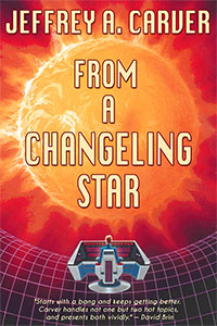 From a Changeling Star by Jeffrey A. Carver
