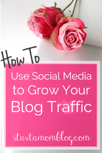 How to use Social Media to grow your Blog Traffic from www.startamomblog.com
