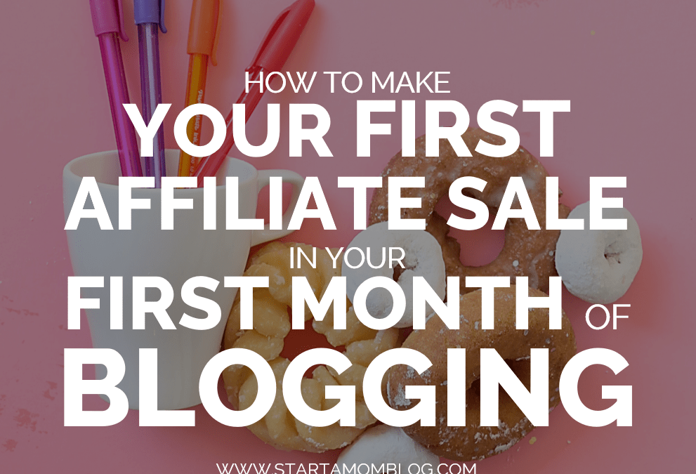 How a Brand New Blogger Made Her First Affiliate Sale