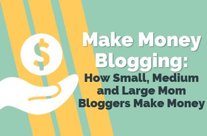 make money blogging with a mom blog