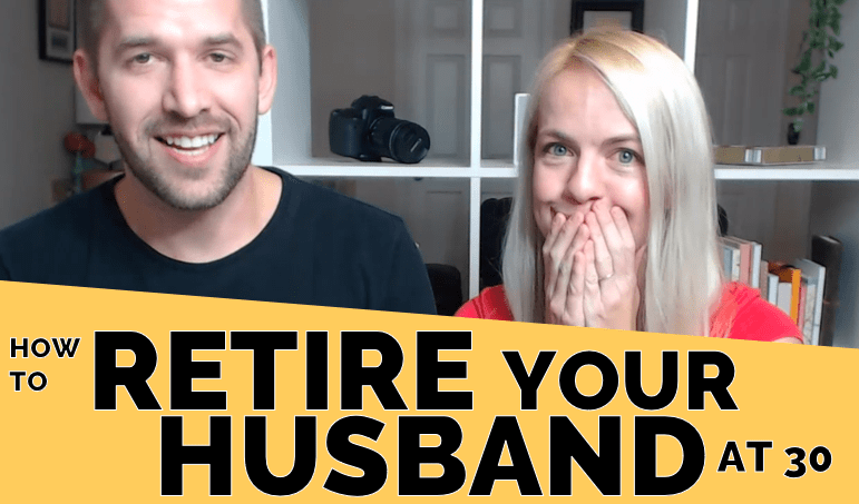 How to Retire Your Husband at 30