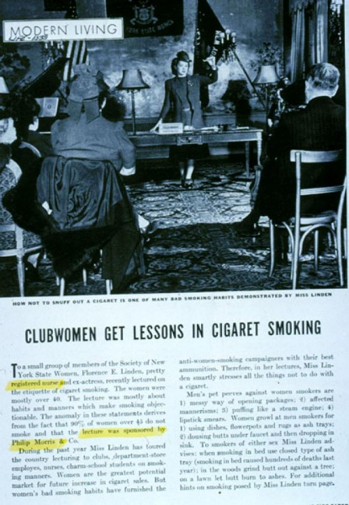 "Create the habit of smoking, then teach the women how to do it ""properly"", as if there was an art to smoking."