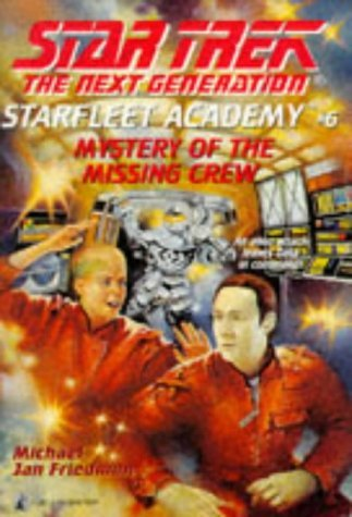 Star Trek: The Next Generation: Starfleet Academy: 6 Mystery Of The Missing Crew Review by Deepspacespines.com